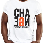 Change the power structure t-shirt by Riotandco