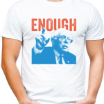 enough t-shirt by Riotandco, Bernie Sanders t-shirt