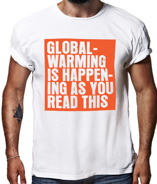 Global warming is happening as you read this t-shirt by Riotandco, stop global warming t-shirt
