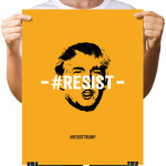 resist trump poster by Riotandco the #resist project