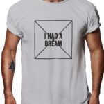 I had a dream Riotandco t-shirt